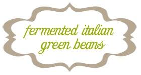 fermented grean beans