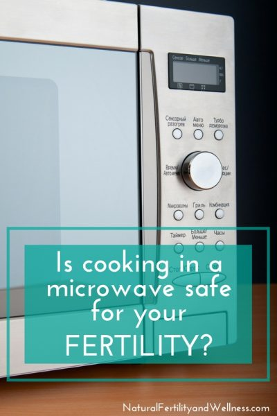 Is cooking in a microwave safe for your fertility