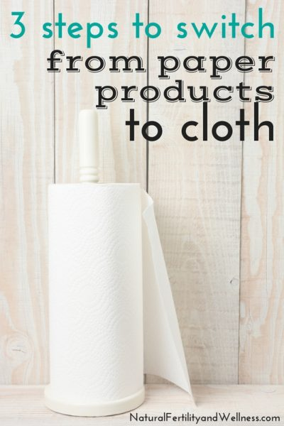 switch from paper products to cloth