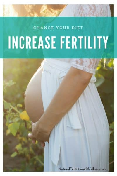 change your diet to increase fertility