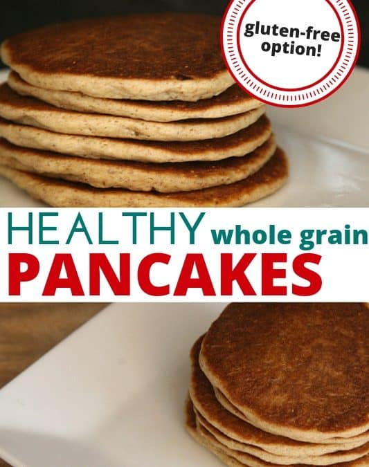 Healthier whole grain pancakes (includes gluten free options)