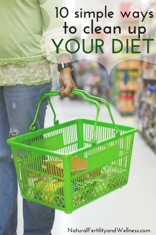 10 simple ways to clean up your diet
