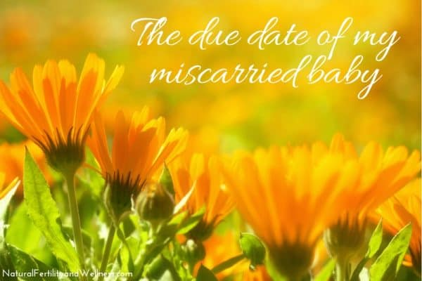 The due date of miscarried baby