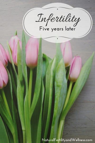 five years of infertility