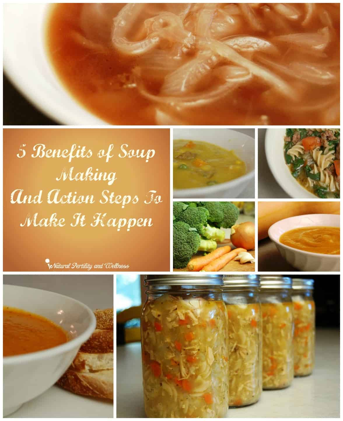 5 Healing benefits of soup making and action steps to make it happen