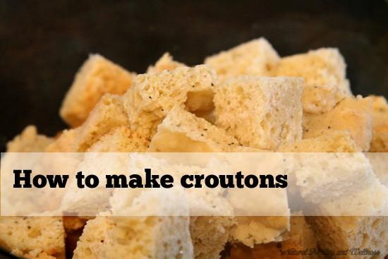 How to make croutons (www.naturalfertilityandwellness.com)