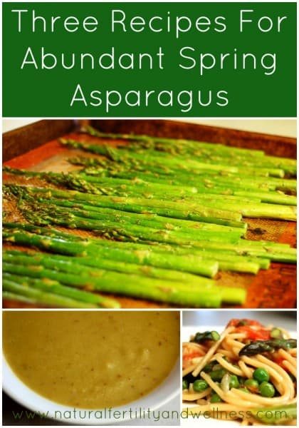 Three Recipes Using Abundant Spring Asparagus  www.naturalfertilityandwellness.com
