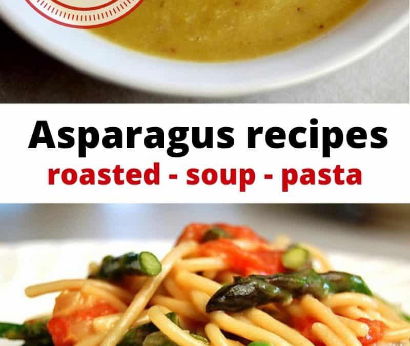 Three Recipes using abundant spring asparagus