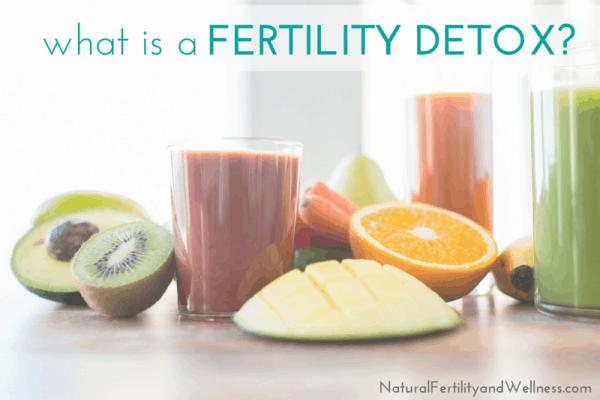 What is a fertility detox?