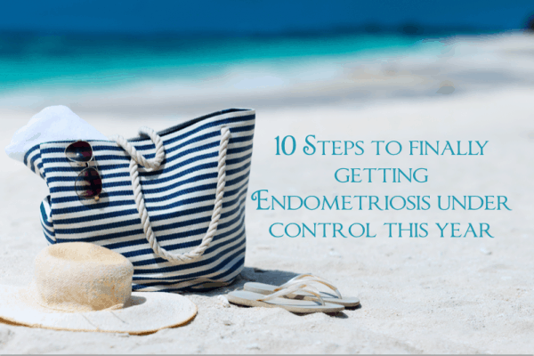 10 steps to getting your endometriosis under control this year