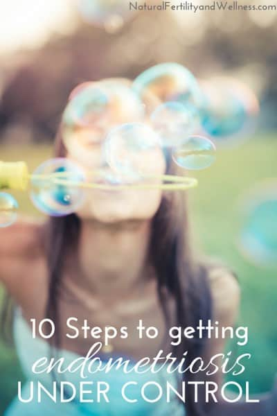 10 Steps to controlling endometriosis