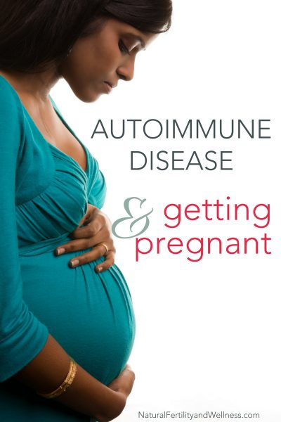 autoimmune disease and getting pregnant